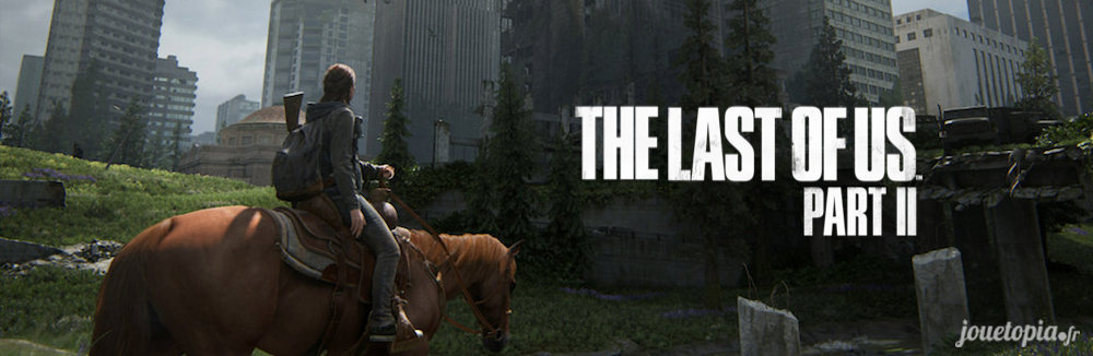 The Last of US 2 : Ellie sur son cheval