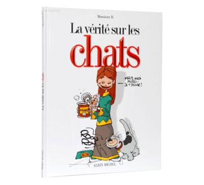 BD Album La Vérité sur les Chats (Monsieur B)