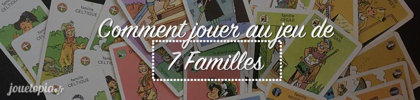 Comment jouer au jeu de 7 familles
