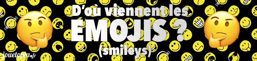D'où viennent les Emojis (smileys) ?