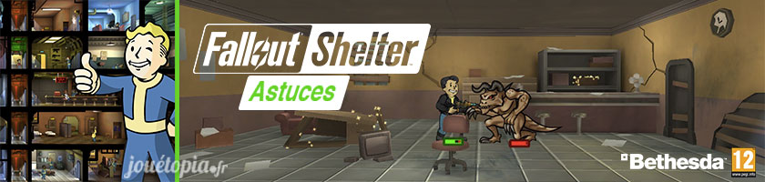 Fallout Shelter Astuces