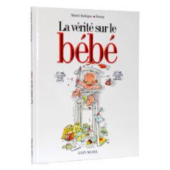 Livre BD La Vérité sur le Bébé (Michel Rodrigue et Bouzig)