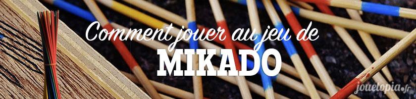 Comment jouer au jeu de Mikado ?