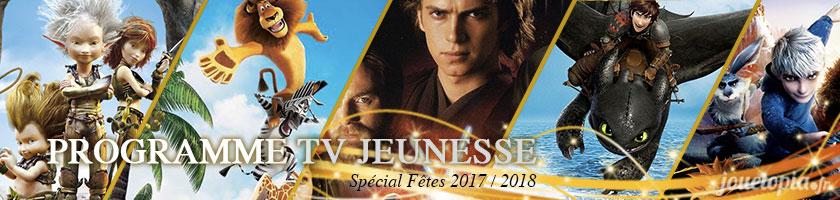 Programmes TV Jeunesse 2017/2018 par Jouetopia.fr