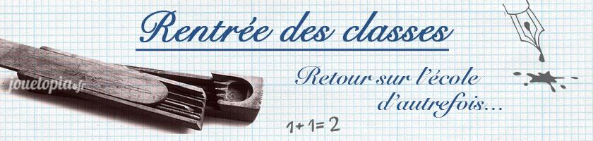 Rentrée des Classes : Retour sur l'école d'autrefois